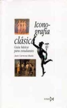 iconografia clasica: guia basica para estudiantes-juan carmona muela-9788470903786