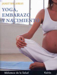 yoga, embarazo y nacimiento-janet balaskas-9788472453586