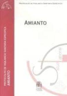 Descargar archivos pdf ebooks gratuitos AMIANTO (PROTOCOLOS DE VIGILANCIA SANITARIA ESPECIFICA) 9788476705186 de