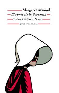Libros gratis en descarga de cd EL CONTE DE LA SERVENTA de MARGARET ATWOOD (Spanish Edition) 9788477275886