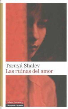 las ruinas del amor-tsruya shalev-9788481098686