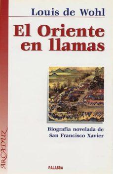 Srazceskychbohemu.cz El Oriente En Llamas: Biografia Novelada De San Francisco Xavier Image