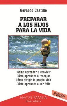 Concursopiedraspreciosas.es Preparar A Los Hijos Para La Vida (6ª Ed.) Image