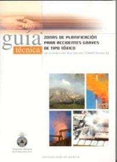 Descargas gratuitas de libros electrónicos más vendidos ZONAS DE PLANIFICACION PARA ACCIDENTES GRAVES DE TIPO TOXICO. GUI A TECNICA 9788483714386
