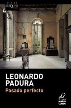 Descarga gratuita de libros de francés PASADO PERFECTO de LEONARDO PADURA (Spanish Edition)