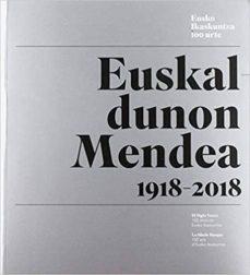 Ebook forum rapidshare descargar EUSKALDUNON MENDEA - EL SIGLO VASCO - LE SIECLE BASQUE - 1918 - 2 018 de VARIOS AUTORES (Spanish Edition) RTF PDB FB2