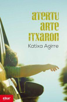 Descargas de libros electrónicos gratis para Android ATERTU ARTE ITXARON de KATIXA AGIRRE 9788490273586 en español