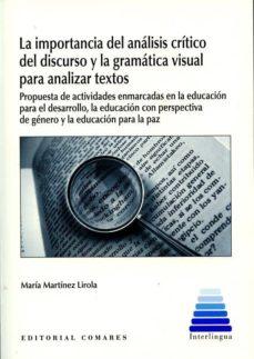 Descarga gratuita de libros electrónicos para celular LA IMPORTANCIA DEL ANÁLISIS CRÍTICO DEL DISCURSO Y LA GRAMÁTICA VISUAL PARA ANALIZAR TEXTOS de MARIA MARTINEZ LIROLA ePub PDF DJVU (Spanish Edition) 9788490454886