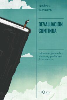 Descargar DEVALUACION CONTINUA: INFORME URGENTE SOBRE ALUMNOS Y PROFESORES DE SECUNDARIA gratis pdf - leer online
