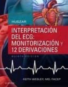 Leer libros populares en línea gratis sin descarga HUSZAR. INTERPRETACIÓN DEL ECG: MONITORIZACIÓN Y 12 DERIVACIONES, 5ª ED. FB2 RTF PDB de K. WESLEY (Spanish Edition)