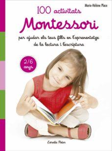 Encuentroelemadrid.es 100 Activitats Montessori Per Ajudar Els Teus Fills En L Aprenentatge De La Lectura I L Escriptura Image