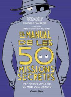 el manual de les 50 missions secretes per sobreviure en el món dels adults (ebook)-pierdomenico baccalario-eduardo jauregui-9788491376286