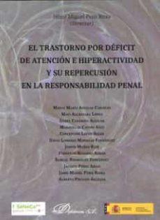 Descargar TRASTORNO POR DEFICIT DE ATENCION E HIPERACTIVIDAD Y SU REPERCUSION EN LA RESPONSABILIDAD PENAL gratis pdf - leer online