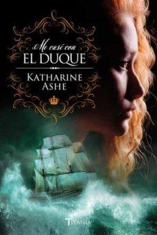 (pe) me case con el duque-katharine ashe-9788492916986