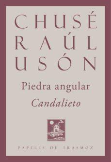 PIEDRA ANGULAR / CANDALIETO - CHUSE RAÚL USON |