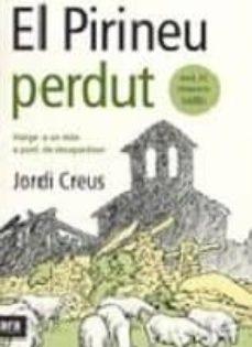 el pirineu perdut: viatge a un mon a punt de desapareixer-jordi creus-9788493288686