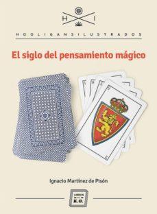 el siglo del pensamiento magico-ignacio martinez de pison-9788494034886