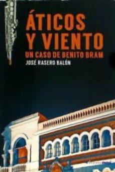 Descargar libros electrónicos pdf ATICOS Y VIENTO de RASERO BALON JOSE  (Literatura española)
