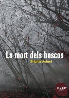 Libros para descargar a kindle LA MORT DELS BOSCOS in Spanish