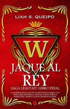 jaque al rey (saga lealtad iv)-liah s. queipo-9788494354786