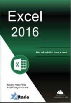 excel 2016: manual practico paso a paso-rosario peña perez-9788494404986