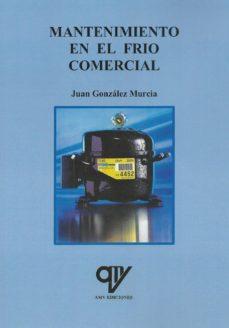mantenimiento en el frío comercial-juan gonzalez murcia-9788494555886