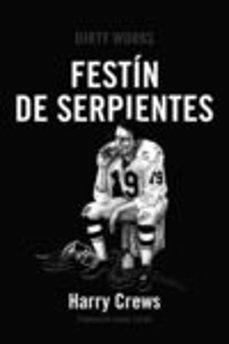 Descargas gratuitas de libros de kindle 2012 FESTÍN DE SERPIENTES CHM ePub DJVU de HARRY CREWS 9788494775086 (Spanish Edition)