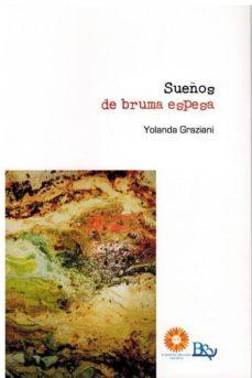 SUEÑOS DE BRUMA ESPESA - YOLANDA GRAZIANI | Adahalicante.org