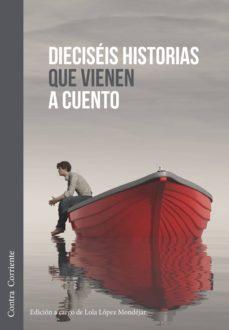 Descargar libro online gratis DIECISEIS HISTORIAS QUE VIENEN A CUENTO