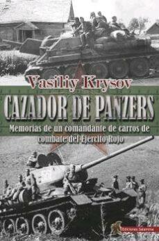 Valentifaineros20015.es Cazador De Panzers. Memorias De Un Comandante De Carros De Combat E Del Ejército Rojo Image