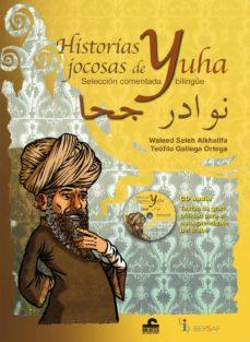 Ebook para descargar gratis en pdf HISTORIAS JOCOSAS DE YUHA (INCLUYE CD) (BILINGUE ESPAÑOL-ARABE)