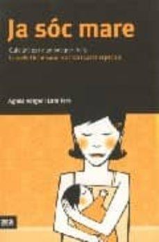 Descarga gratuita de libros para nook. JA SOC MARE: GUIA UTIL PER A UN POSTPART FELIÇ  (Literatura española) de AGNES ROTGER