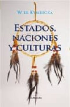 estados, naciones y culturas-will kymlicka-9788496416086