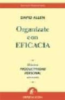 organizate con eficacia: maxima productividad personal sin estres-david allen-9788496627086