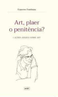 art, plaer o penitencia?-francesc fontbona-9788496645486