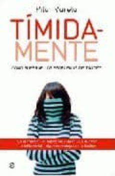 timida-mente: como superar los problemas de timidez-pilar varela-9788497346986