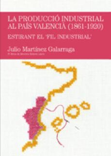 Encuentroelemadrid.es Produccio Industrial Al Pais Valencia 1861-1920 Image