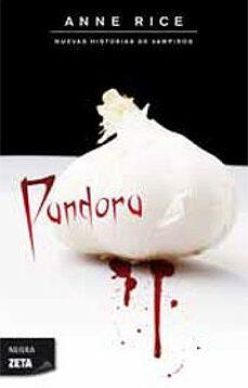 Ebooks descargar rapidshare PANDORA de ANNE RICE 9788498723786 CHM (Literatura española)