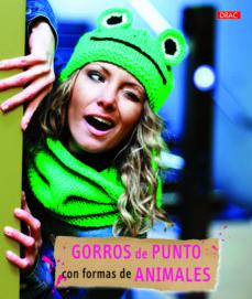 Descarga gratuita de libros fb2 GORROS DE PUNTO CON FORMAS DE ANIMALES 9788498743586 (Literatura española)