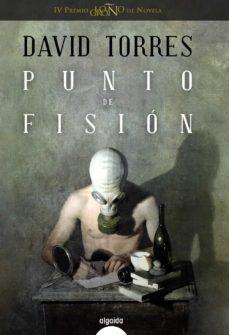 Ebook gratis descargar diccionario de ingles PUNTO DE FISION (PREMIO LOGROÑO DE NOVELA 2010) de DAVID TORRES RUIZ