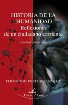 Emprende2020.es Historia De La Humanidad. Reflexiones De Un Ciudadano Corriente: Ensayo Primero Image