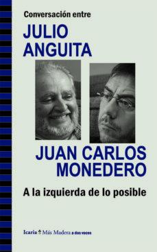 conversacion entre julio anguita y juan carlos monedero-julio anguita-juan carlos monedero-9788498885286