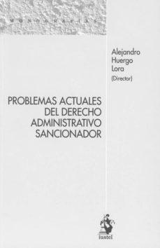 Descargar PROBLEMAS ACTUALES DEL DERECHO ADMINISTRATIVO SANCIONADOR gratis pdf - leer online