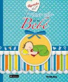 Descarga un libro en línea AGENDA DEL PRIMER AÑO DE MI BEBÉ