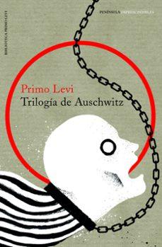 Ebook gratuito para descargar TRILOGIA DE AUSCHWITZ de PRIMO LEVI CHM MOBI FB2 in Spanish 9788499426686
