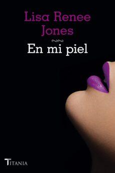 en mi piel (ebook)-lisa renee jones-9788499447186