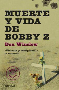 Descargar libros de amazon MUERTE Y VIDA DE BOBBY Z MOBI 9788499894386 in Spanish de DON WINSLOW