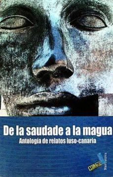 Padella.mx De La Saudade A La Magua Antologia De Relatos Luso-canario Image