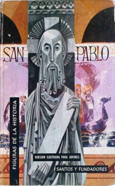 FIGURAS HISTÓRICAS. SAN PABLO - F. MEDINA BERNAL | Triangledh.org