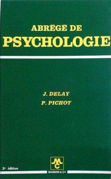 ABRÉGÉ DE PSYCHOLOGIE - P. PICHOT, J. DELAY | Triangledh.org